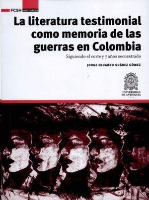 LA LITERATURA TESTIMONIAL COMO MEMORIA DE LAS GUERRAS EN COLOMBIA