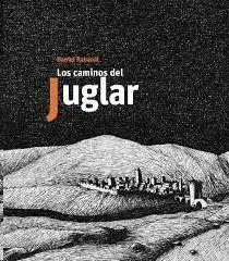 LOS CAMINOS DEL JUGLAR