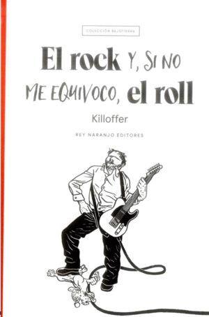 EL ROCK, Y SI NO ME EQUIVOCO, EL ROLL