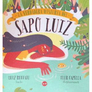 LA VERDADERA HISTORIA DEL SAPO LUIZ