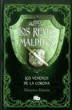 LOS REYES MALDITOS III LOS VENENOS DE LA CORONA