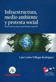INFRAESTRUCTURA, MEDIO AMBIENTE Y PROTESTA SOCIAL : EL SECTOR ELÉCTRICO DESDE EL