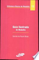GUIA ILUSTRADA DE MEDELLIN. BIBLIOTECA BASICA DE MEDELLIN 12