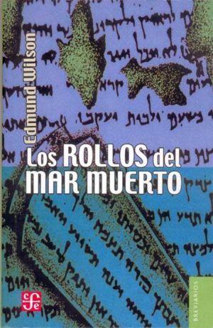 LOS ROLLOS DEL MAR MUERTO : EL DESCUBRIMIENTO DE LOS MANUSCRITOS BÍBLICOS