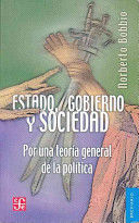 ESTADO , GOBIERNO Y SOCIEDAD POR UNA TEORIA GENERAL DE LA POLITICA