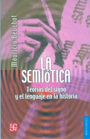 LA SEMIOTICA.TEORIAS DEL SIGNO Y EL LENGUAJE EN LA HISTORIA