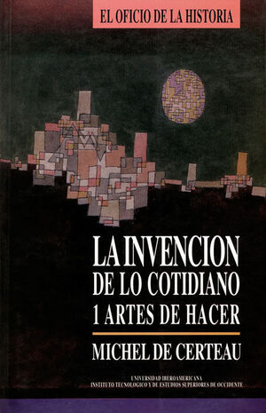 LA INVENCION DE LO COTIDIANO 1 ARTES DE HACER