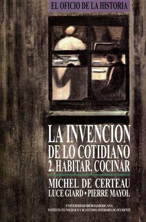 INVENCIÓN DE LO COTIDIANO 2: HABITAR, COCINAR, LA