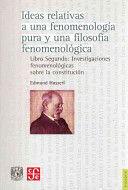 IDEAS RELATIVAS A UNA FENOMENOLOGÍA PURA Y UNA FILOSOFIA FENOMENOLOGICA. LIBRO SEGUNDO: INVESTIGACIONES FENOMENOLOGICAS SOBRE CONSTITUCION