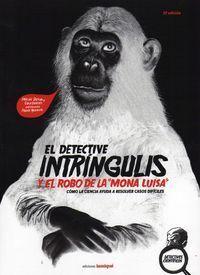 EL DETECTIVE INTRINGULIS Y EL ROBO DE LA MONA LUISA  COMO LA CIENCIA AYUDA A RESOLVER LOS CASOS DIFICILES