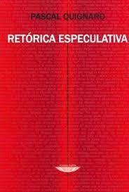 RETORICA ESPECULATIVA