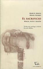 EL SACRIFICIO. MAGIA, MITO Y RAZON