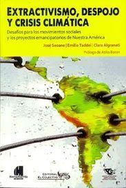 EXTRACTIVISMO, DESPOJO Y CRISIS CLIMATICA