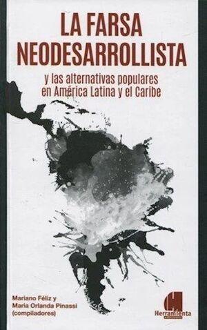 LA FARSA NEODESARROLLISTA Y LAS ALTERNATIVAS POPULARES EN AMÉRICA LATINA Y EL CA