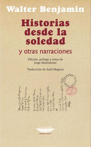 HISTORIAS DESDE LA SOLEDAD Y OTRAS NARRACIONES