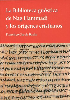 LA BIBLIOTECA GNOSTICA DE NAG HAMMADI Y LOS ORIGENES CRISTIANOS