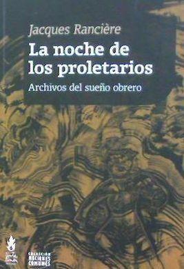 LA NOCHE DE LOS PROLETARIOS. ARCHIVOS DEL SUEÑO OBRERO