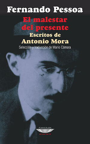 EL MALESTAR DEL PRESENTE ESCRITOS DE ANTONIO MORA