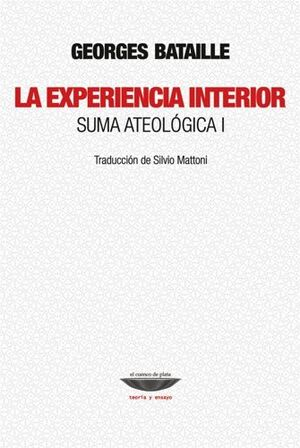 LA EXPERIENCIA INTERIOR. SUMA ATEOLOGICA I