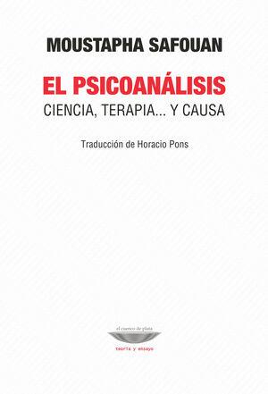 EL PSICOANÁLISIS CIENCIA, TERAPIA Y CAUSA. TRADUCCIÓN DE HORACIO PONS