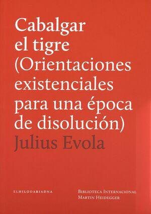 CABALGAR EL TIGRE (ORIENTACIONES EXISTENCIALES PARA UNA EPOCA DE DISOLUCION)