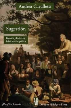 SUGESTIÓN. POTENCIA Y LÍMITES DE LA FASCINACIÓN POLÍTICA