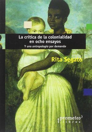 CRÍTICA DE LA COLONIALIDAD EN OCHO ENSAYOS, LA