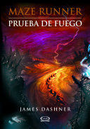 PRUEBA DE FUEGO. MAZE RUNNER 2