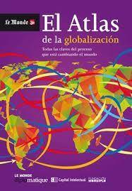 EL ATLAS DE LA GLOBALIZACION LE MONDE