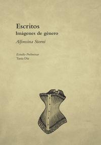 ESCRITOS : IMÁGENES DE GÉNERO / ALFONSINA STORNI ; [ESTUDIO PRELIMINAR, TANIA DI