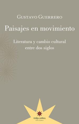 PAISAJES EN MOVIMIENTO LITERATURA Y CAMBIO CULTURAL ENTRE DOS SIGLOS