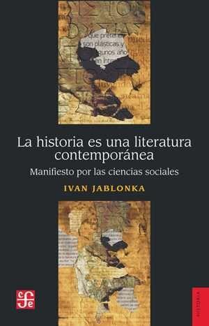 LA HISTORIA ES UNA LITERATURA CONTEMPORANEA, MANIFIESTO POR LAS CIENCIAS SOCIALES