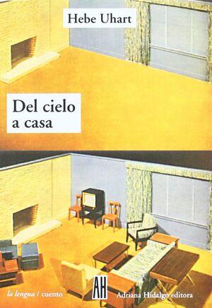 DEL CIELO A LA CASA